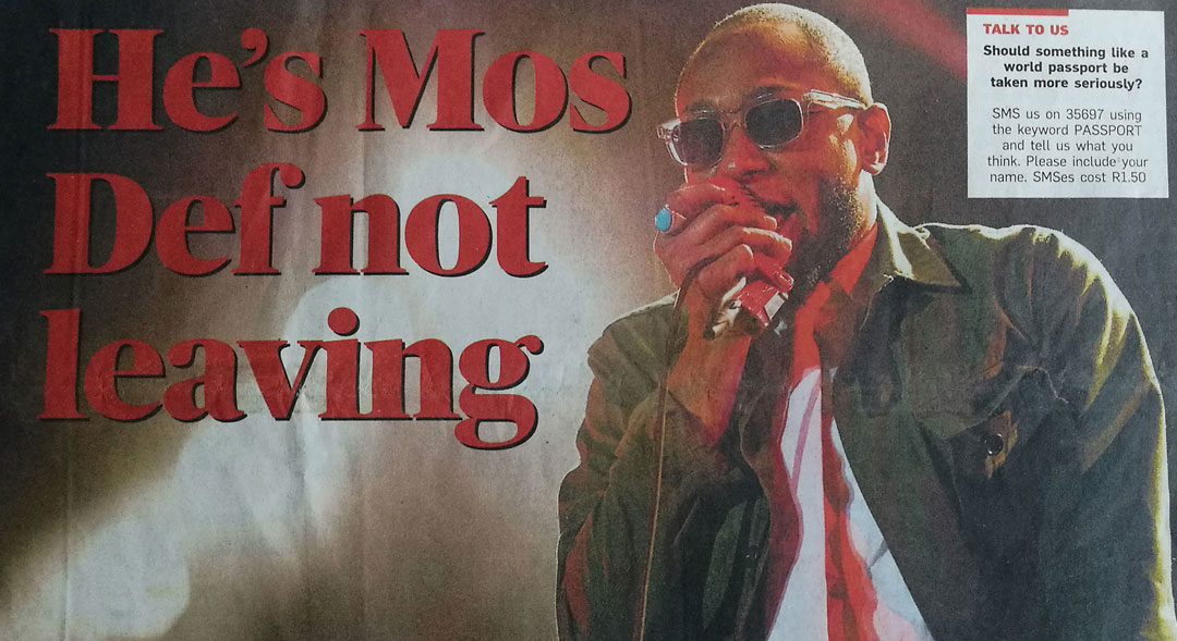 He's Mos Def not leaving